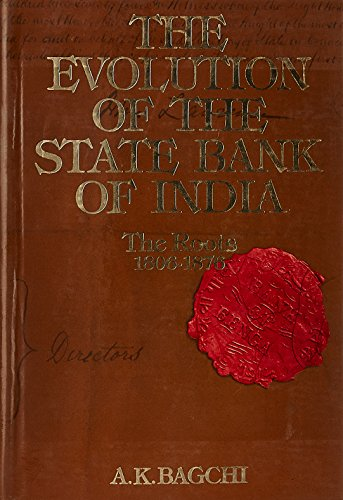 the-evolution-of-the-state-bank-of-india-volume-i-part-1-the-early-years-1806-1860-part-2-diversity-
