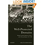 The Well-Protected Domains: Ideology and the Legitimation of Power in the Ottoman Empire 1876-1909