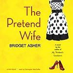 The Pretend Wife | Bridget Asher