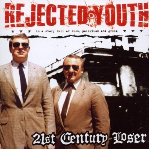 21 Century Loser by Rejected Youth (2002-08-26)