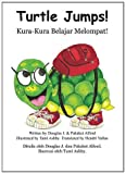 img - for Kura-Kura Belajar Melompat! Turtle Jumps: Sebuah Kisah tentang Perjuangan A Tale of Determination (Indonesian Edition) book / textbook / text book