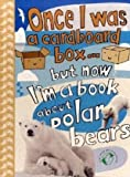 Once I Was a Cardboard Box - But Now I'm a Book About Polar