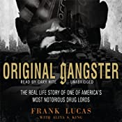Original Gangster: The Real Life Story of One of America's Most Notorious Drug Lords | [Frank Lucas, Aliya S. King]