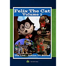Felix The Cat, The Live Action Series - Volume 7