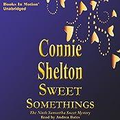 Sweet Somethings: Samantha Sweet, Book 9   Connie Shelton