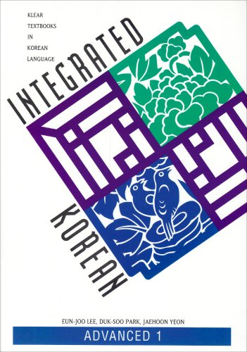 Integrated Korean: Advanced 1 (Klear Textbooks in Korean...