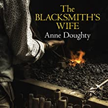 The Blacksmith's Wife Audiobook by Anne Doughty Narrated by Caroline Lennon