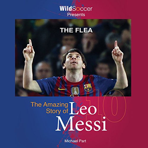 Download The Flea: The Amazing Story of Leo Messi