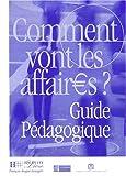 echange, troc Béatrice Tauzin, Laurence Diop-Lascroux - Comment vont les affaires ? : Cours de français professionnel pour débutant (Guide pédagogique)