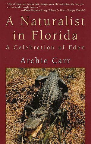 Naturalist in Florida A Celebration of Eden