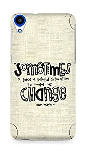 AMEZ painful situation change us Back Cover For HTC Desire 820