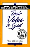 img - for What Christians Should Know About . . . Their Value to God (The