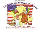 Life, Liberty & the Pursuit of with CDROM