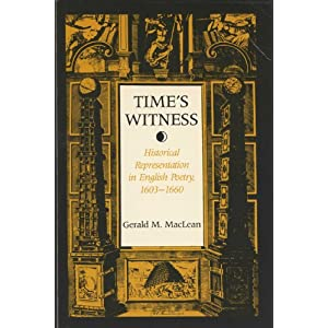 Time's Witness: Historical Representation in English Poetry, 1603-60