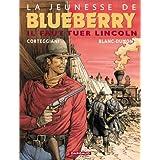 La Jeunesse de Blueberry, tome 13 : Il faut tuer Lincolnpar Michel Blanc-Dumont