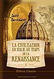 echange, troc Jacob Burckhardt - La civilisation en Italie au temps de la Renaissance: Tome 1