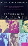 Travels with Dr Death and Other Unusual Investigations