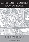 A Sixteenth-Century Book of Trades: Das Standebuch (0930664280) by Rabb, Theodore K.