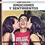Emociones Y Sentimientos/ Emotions and Feelings (Saber Para Vivir/ Learn to Live) (Spanish Edition)