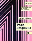 echange, troc Collectif - Para empezar B : Equipo pragma, curso comunicativo de espanol para extranjeros (livre de l'élève)