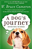 img - for A Dog's Journey by W. Bruce Cameron (May 8 2012) book / textbook / text book