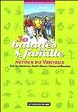 echange, troc Christine Grouiller, Serge Jaulin - 30 balades en famille autour du Ventoux : Buis-les-Baronnies, Mazan, Sault, Vaison-la-Romaine