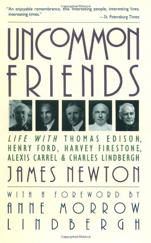 Uncommon Friends: Life With Thomas Edison, Henry Ford, Harvey Firestone, Alexis Carrel, And Charles Lindbergh front-1043941