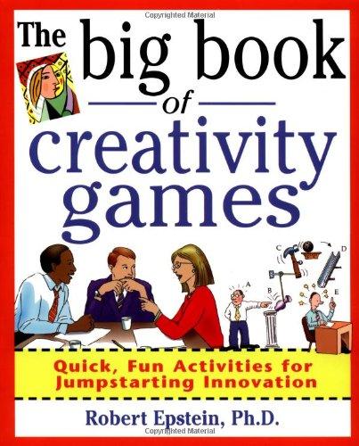 The Big Book of Creativity Games: Quick, Fun Acitivities...
