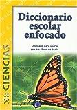 Diccionario Escolar Enfocado: Ciencias: Grados 4 y 5 (Spanish Edition)