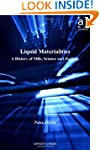 Liquid Materialities: A History of Mi...