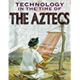 The Aztecs (Technology in the Time of...)by Nina Morgan