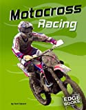 img - for Motocross Racing (Edge Books, Dirt Bikes) book / textbook / text book