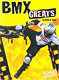 img - for BMX Greats (Edge Books BMX Extreme) book / textbook / text book