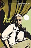 Christopher Isherwood A Single Man (Vintage Classics)