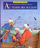 echange, troc Florence Maruéjol, Ginette Hoffmann - Au temps des sultans
