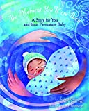 img - for The Moment You Were Born: A Story for You and Your Premature Baby book / textbook / text book