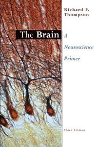 The Brain: A Neuroscience Primer Richard H. Thompson