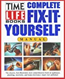 Complete Fix-It-Yourself Manual (Time Life Books) (0671765418) by Time-Life Books