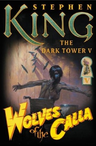 Wolves of the Calla (The Dark Tower, Book 5), STEPHEN KING
