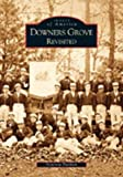 Downers Grove Revisited (Images of America)