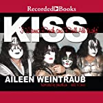 Kiss: I Wanna Rock and Roll All Night | Aileen Weintraub