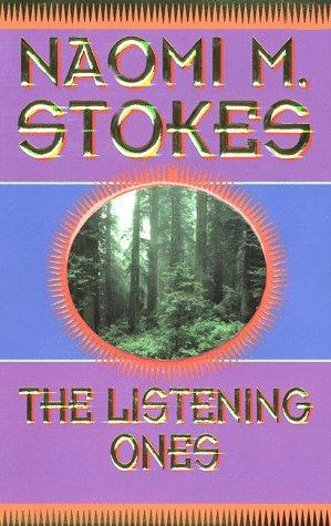 The Listening Ones, Naomi M. Stokes