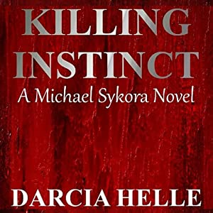 Killing Instinct: Michael Sykora Novel | [Darcia Helle]