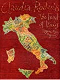 Claudia Roden's the Food of Italy: Region by Region (1586420623) by Claudia Roden