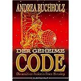 """Der geheime Code. Die sensitiven Punkte in Ihrem Horoskopvon """"Andrea Buchholz"""""""