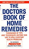 The Doctors Book of Home Remedies: Thousands of Tips and Techniques Anyone Can Use to Heal Everyday Health Problems (0553291564) by Prevention Magazine Editors