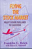 img - for Flying the Stock Market: Pilot Your Dollars to Success book / textbook / text book