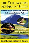 Amazon.com: The Yellowstone Fly-Fishing Guide (9781558215450): Craig Mathews, Clayton Molinero: Books