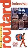 echange, troc Guide du Routard - Indonésie , 2001-2002
