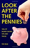 Look After The Pennies: 100s of Money-Saving Tricks and Tips